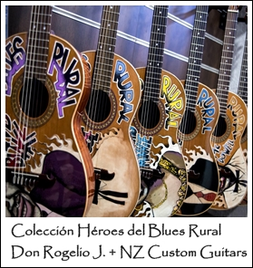 Colección Héroes del Blues Rural Don Rogelio J. + NZ Custom Guitars